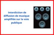 Covid-19 - Interdiction de diffusion de musique amplifiée sur la voie publique