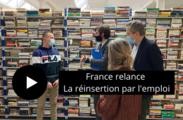 France relance - L'État soutient les initiatives en faveur de l'inclusion par l'emploi